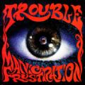 Trouble - Manic Frustration (Nac)