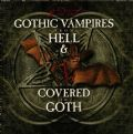 Gothic Vampires From Hell & Covered In Goth - Ultimate Goth Collection (Cleopatra Records, 2001 - 33 Songs Compilation) (Imp/Duplo - Ver Obs.)