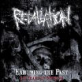 Retaliation - Exhuming The Past (14 Years Of Nothing = 85 Songs) (Imp)