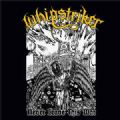 Whipstriker - Never Leave This War (With Midnight Trust & A Porta A Guerra Civil - La Medula Espinal, 2012 = 19 Songs) (Imp/Equador)