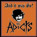 The Adicts - And It Was So! (Nac)